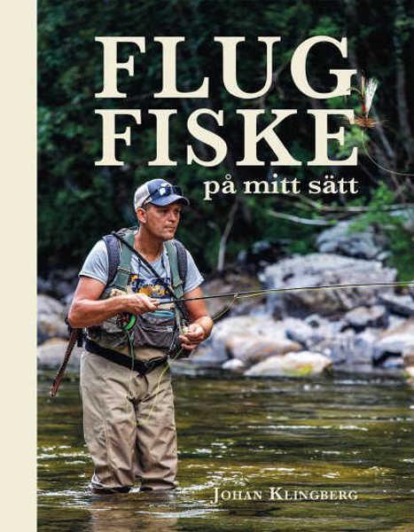 Bild på Flugfiske på mitt sätt (Johan Klingberg)